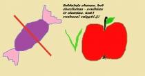 """""""Saldainiukas skaniau, bet obuoliukas sveikiau"""" Dorotėja, 1 klasė,  Radviliškio r. Šeduvos gimnazija"""